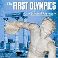 The First Olympics of Ancient Greece (First Facts: Ancient Greece)