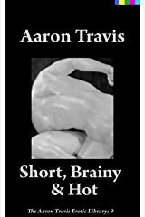 Short, Brainy & Hot (The Aaron Travis Erotic Library Book 9) Kindle Edition