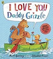 I Love You Daddy Grizzle (Blackie Picture Books)