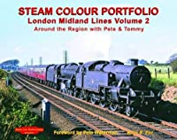 Steam Colour Portfolio: London Midland Lines v. 2: Around the Region with Pete and Tommy