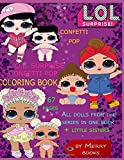 L.O.L. surprise CONFETTI POP coloring book: All dolls from the series in one book + little sisters 67 pages