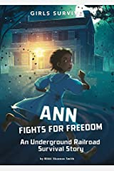 Girls Survive: Ann Fights for Freedom: An Underground Railroad Survival Story Paperback