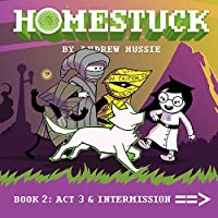 Homestuck: Book 2: Act 3 & Intermission (2)