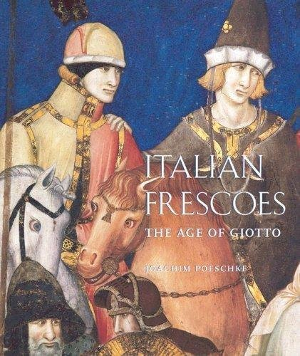 Download Italian Frescoes: The Age of Giotto, 1280-1400 0789208636