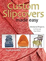 Custom Slipcovers Made Easy: Weekend Projects to Dress Up Your DTcor