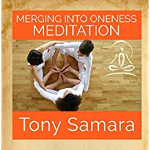 Merging into Oneness Meditation (Self Realisation Yoga Affirmations Consciousness Healing Joy WellBeing Inner Peace)