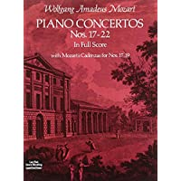 Mozart: Piano Concertos: Nos. 17-22 in Full Score With Mozart's Cadenzas for Nos. 17-19
