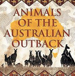 Animals of the Australian Outback: Animal Encyclopedia for Kids - Wildlife (Children's Animal Books) by [Professor, Baby]