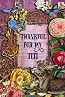 """Thankful For My Titi: 6"""" x 9"""" Enchanting Titi Notebook, Multipurpose Jotter Log Book, Wide Ruled Lined Journal, Vintage Antique Collage Scrapbooking Art, Floral Roses, Stars, Butterflies, Rabbit, Bluebird Writing Pad"""