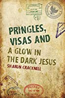 Pringles, Visas and a Glow in the Dark Jesus
