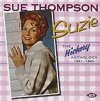 Suzie: The Hickory Anthology 1961-1965 by SUE THOMPSON (2004-01-13)