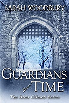 Guardians of Time (The After Cilmeri Series Book 11) by [Woodbury, Sarah]