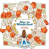 Alice in Wonderland Adult Coloring Book: A Curiouser Coloring Book (Color the Classics)  Jae-eun Lee  (Waves of Color)