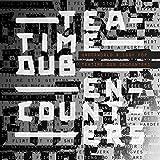 Teatime Dub Encounters [輸入CD](UWIP001)