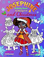 JOSEPHINE and CHRISTMAS: Activity Book for Girls ages 4-8: BLACK and WHITE: Paper Doll with the Dresses, Mazes, Color by Numbers, Match the Picture, Find the Differences, Trace, Find the Word and More!