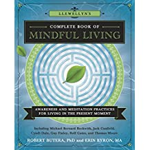 Llewellyn's Complete Book of Mindful Living: Awareness & Meditation Practices for Living in the Present Moment (Llewellyn's Complete Book Series 6)