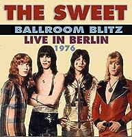 Ballroom Blitz: Berlin 76 by Sweet