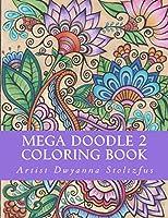 Mega Doodle 2 Coloring Book: 60 Beautiful Designs for Coloring in