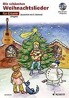Die schoensten Weihnachtslieder fuer Gitarre. Mit CD