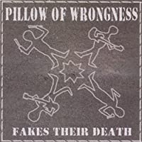 Pillow of Wrongness Fakes Their Death