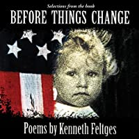 Before Things Change-Poems By Kenneth Feltges