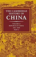 The Cambridge History of China: Volume 13, Republican China 1912–1949, Part 2
