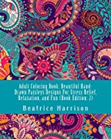 Adult Coloring Book: Beautiful Hand-Drawn Paisleys Designs For Stress Relief Relaxation and Fun (Book Edition: 2) (Adult Coloring Books) [並行輸入品]