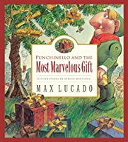 Punchinello and the Most Marvelous Gift (Max Lucado's Wemmicks)