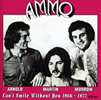 Can't Smile Without You-1966-1977 by Martin, Morrow Ammo-Arnold