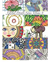 Global Doodle Gems Volume 4: The Ultimate Coloring Book...an Epic Collection from Artists Around the World!