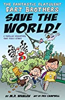 The Fantastic Flatulent Fart Brothers Save the World!: A Comedy Thriller Adventure that Truly Stinks (Humorous action book for preteen kids age 9-12); US edition