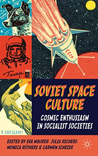 Soviet Space Culture: Cosmic Enthusiasm in Socialist Societies (English Edition)