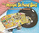 The Magic School Bus Explores the Senses (Magic School Bus (Pb))