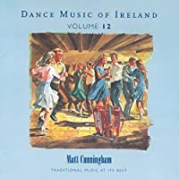Dance Music of Ireland Vol 12