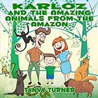 Karloz and the Amazing Animals from the Amazon
