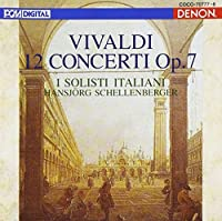 VIVALDI: 12 CONCERTOS OP.7(reissue)(2CD) by I SOLISTI ITALIANI (2005-12-21)