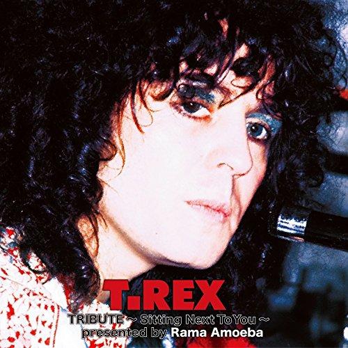 [画像:T.Rex Tribute ~Sitting Next To You~ presented by Rama Amoeba]