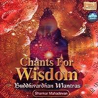 Chants For Wisdom (Indian Devotional/Prayer/Religious Music/Chants/shankar mahadevan)) [並行輸入品]