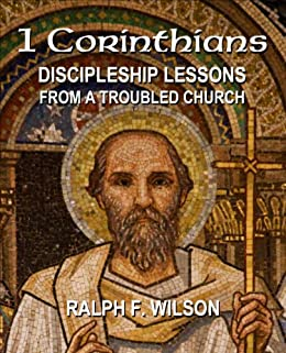 1 Corinthians: Discipleship Lessons from a Troubled Church (JesusWalk Bible Study Series) by [Wilson, Ralph F.]