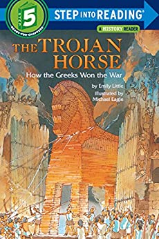 [Little, Emily]のThe Trojan Horse: How the Greeks Won the War (Step into Reading)