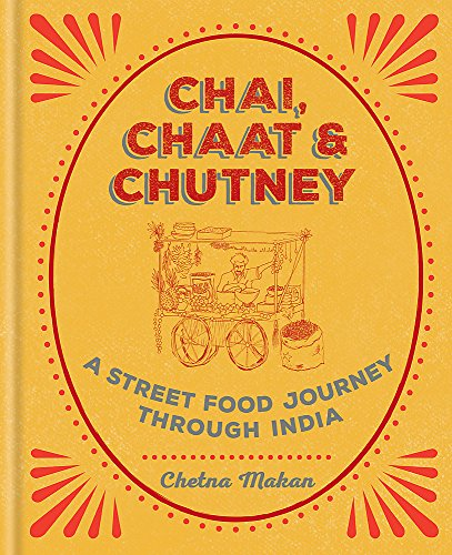 Chai, Chaat & Chutney: a stree...