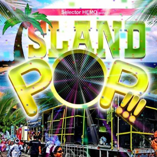 selector HEMO presents ISLAND POP !!!