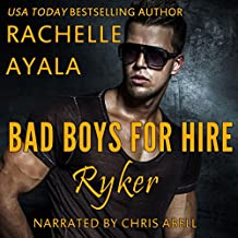 Ryker: Bad Boys for Hire Series, Book 1