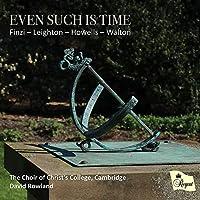 Even Such Is Time-finzi, Leighton, Howells, Walton: Rowland / Cambridge Christ's College Cho
