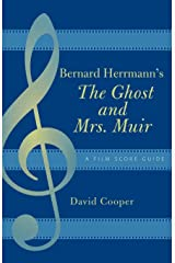 Bernard Herrmann's The Ghost and Mrs. Muir: A Film Score Guide (Film Score Guides Book 5) Kindle Edition