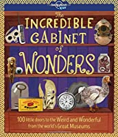 Incredible Cabinet of Wonders (Lonely Planet Kids)