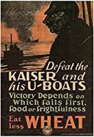 Defeat the Kaiser and His u-boats Eat Less Wheat WWI War Propagandaアートプリントポスター13 x 19 in