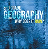3rd Grade Geography: Why Does it Rain?: Precipitation Weather for Kids (Children's Earth Sciences Books) (English Edition) 画像