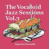 The Vocaloid Jazz sessions Vol.3 【同人音楽】