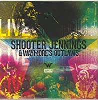 Shooter Jennings & Waymore's Outlaws Live